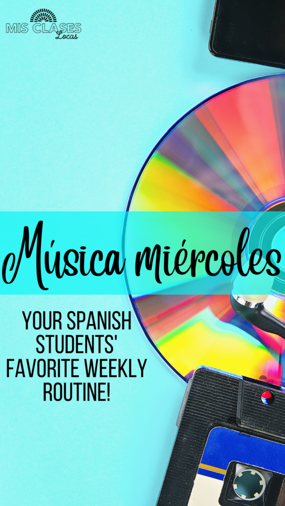 Música miércoles - the origonal idea & blog post shared by Mis Clases Locas