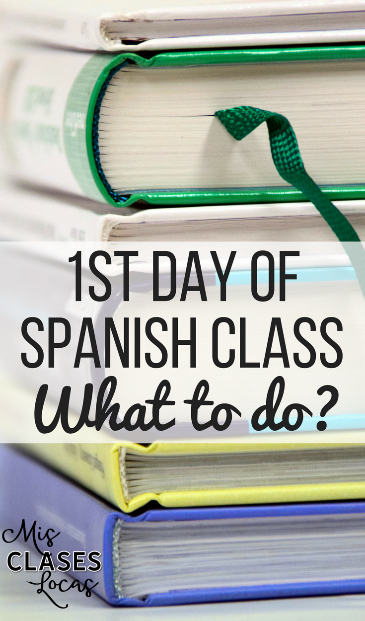 1st Day of Spanish Class - Mis Clases Locas