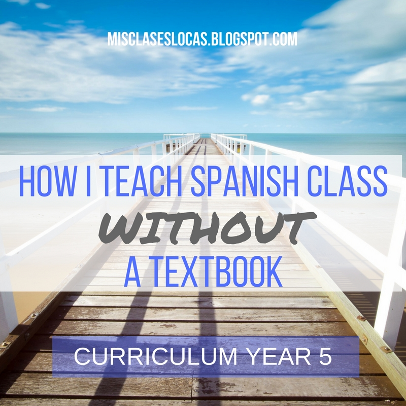 How I Teach Spanish Without a Textbook – Curriculum Year 5