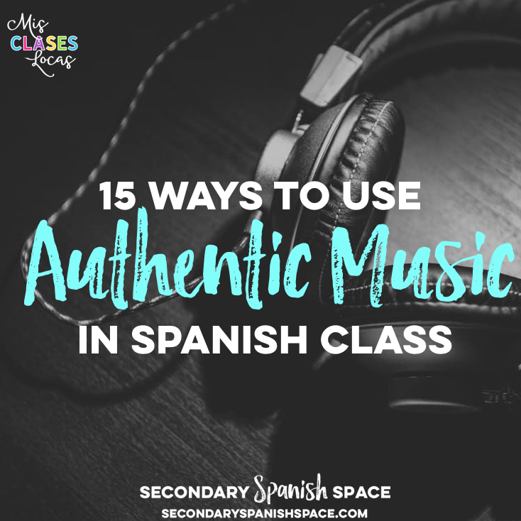 15 Ways to Use Authentic Music in Spanish Class – SSS