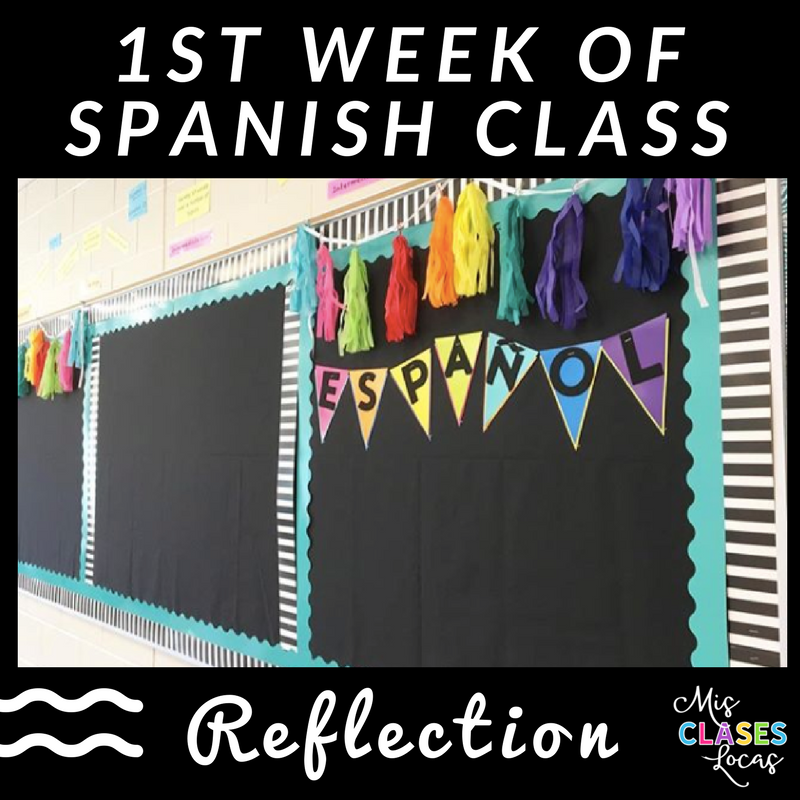 1st Week of Spanish Class reflection - Mis Clases Locas