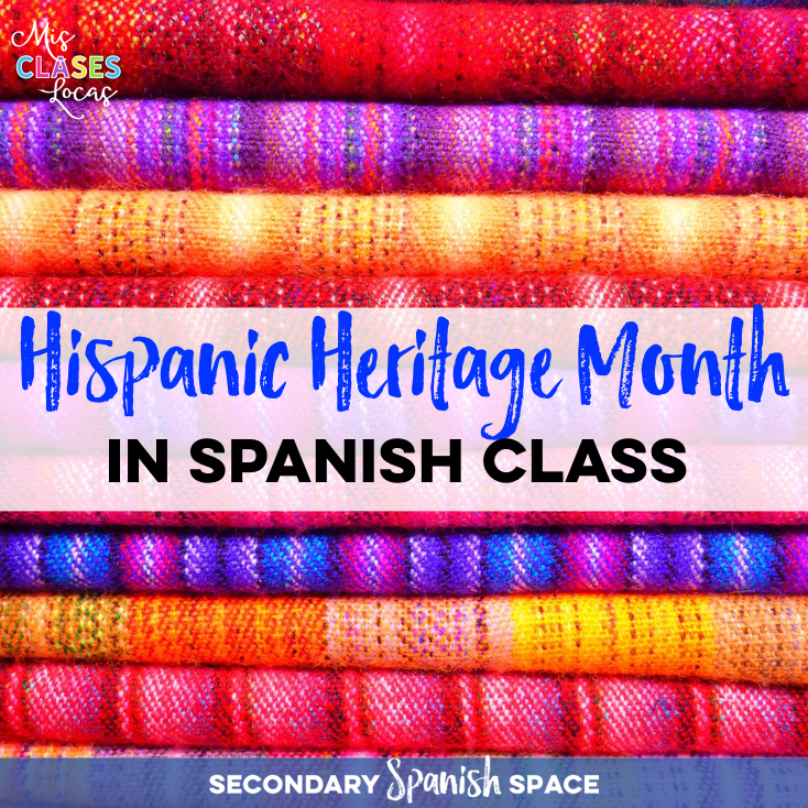 Hispanic Heritage Month – Resources & Ideas for Spanish Class – SSS