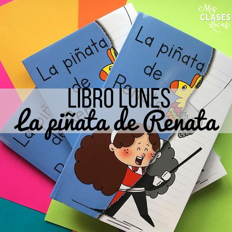 libro lunes: La piñata de Renata - a must have book for Spanish class