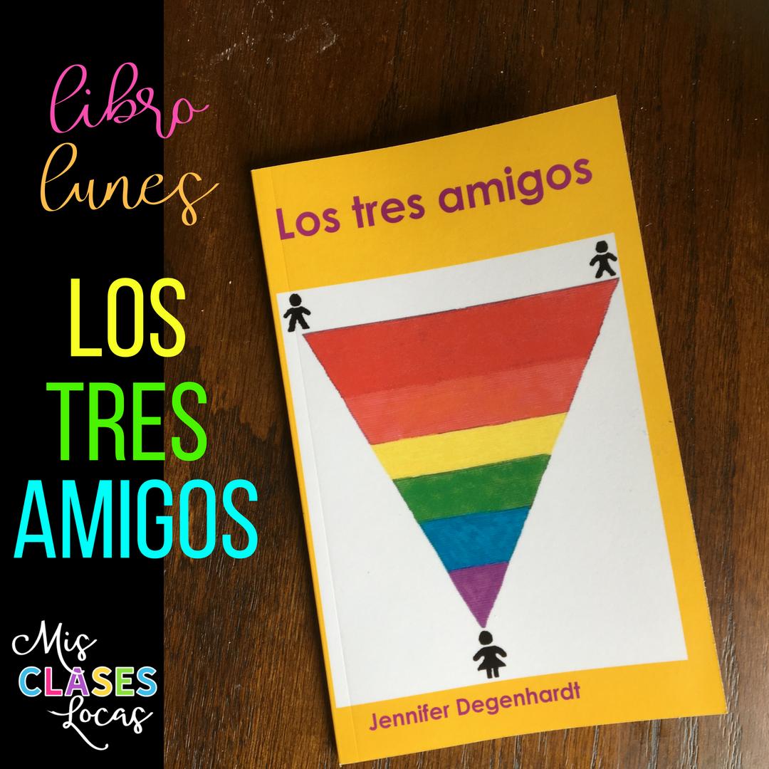 Libro lunes: Los tres amigos - book review from Mis Clases Locas