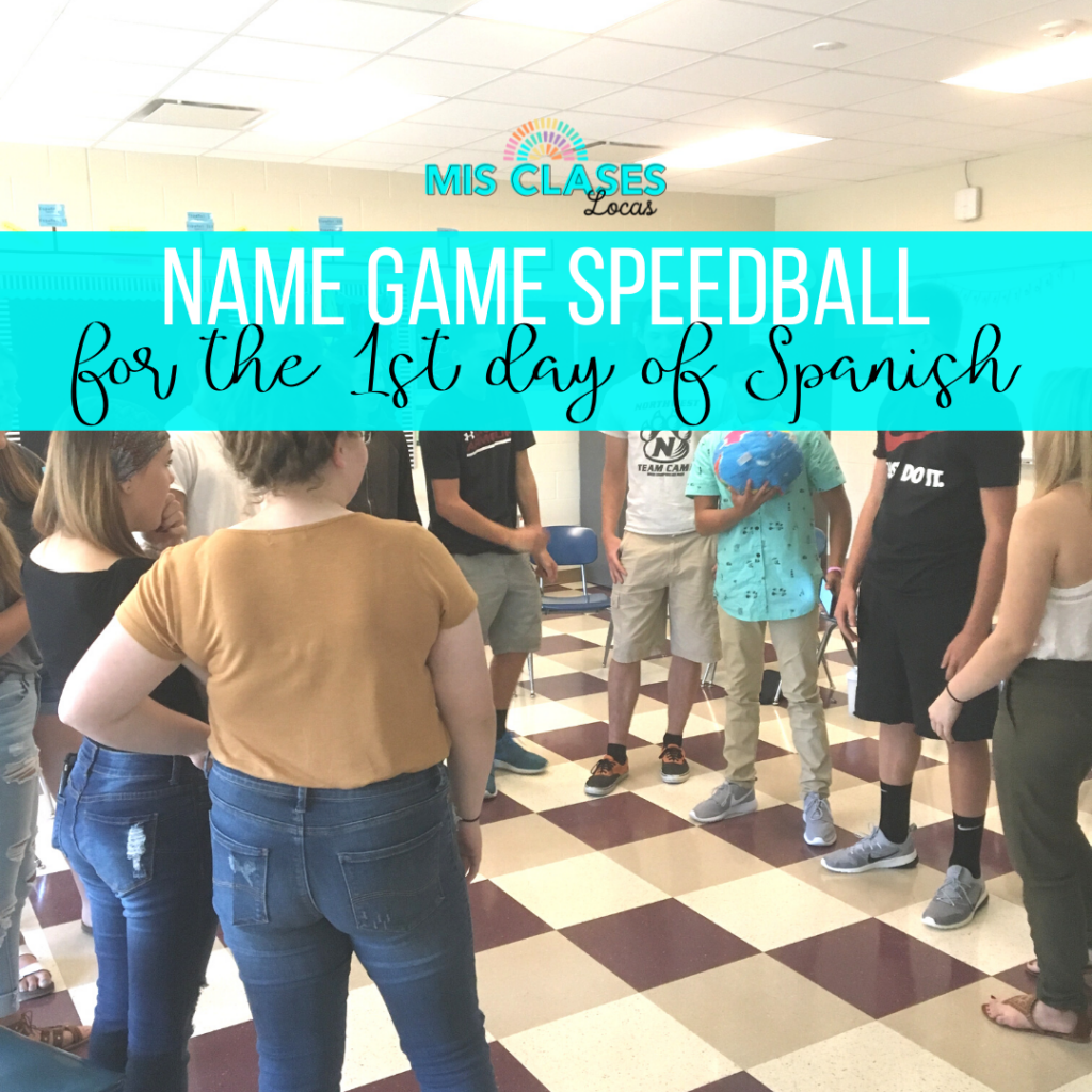 1st Day of Spanish 1 Ice Breaker to learn names