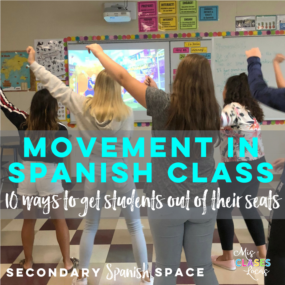 Movement in Spanish Class - 10 Ways to get your students out of their seats - Mis Clases Locas