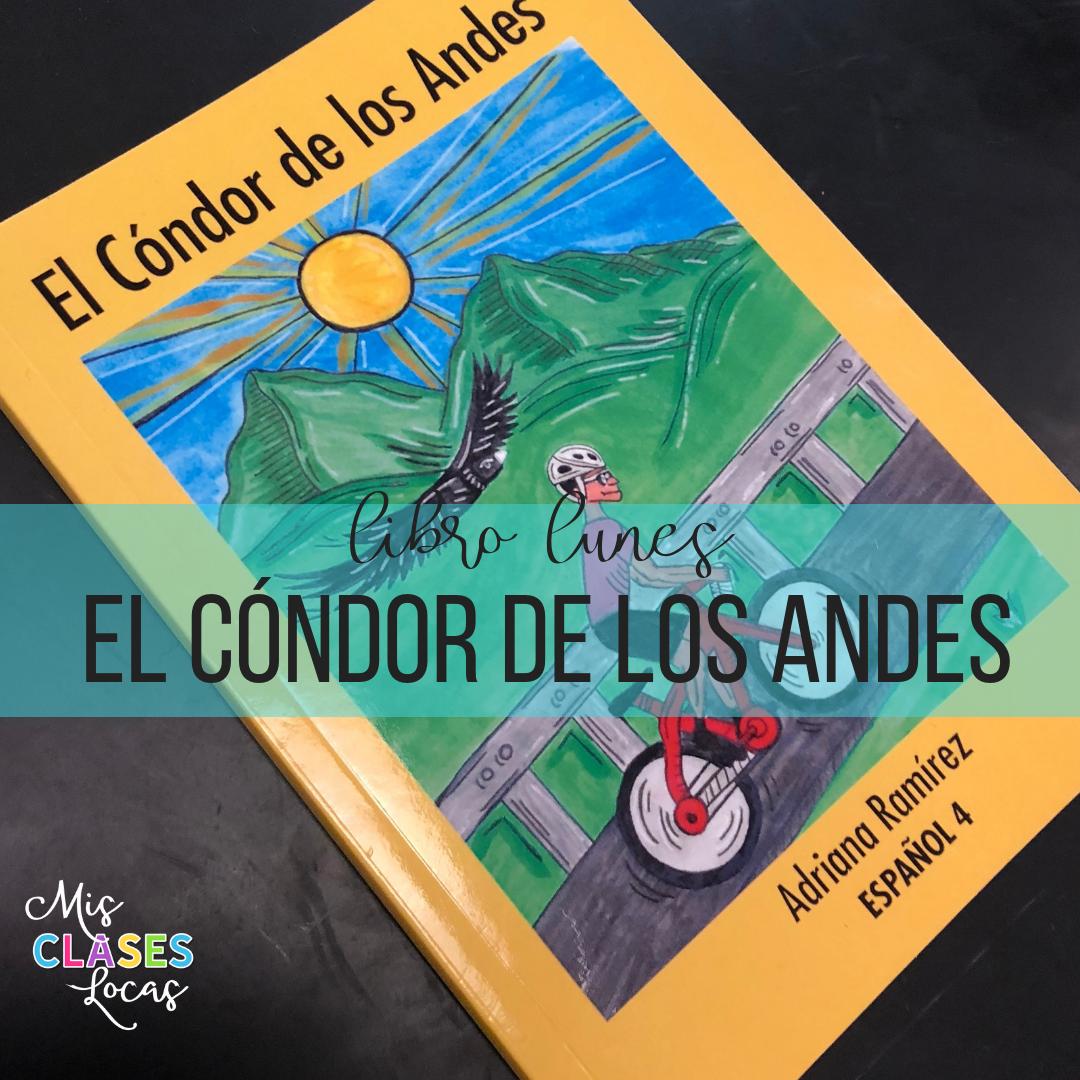 Libro lunes: El Cóndor de los Andes – a novel for upper level Spanish class