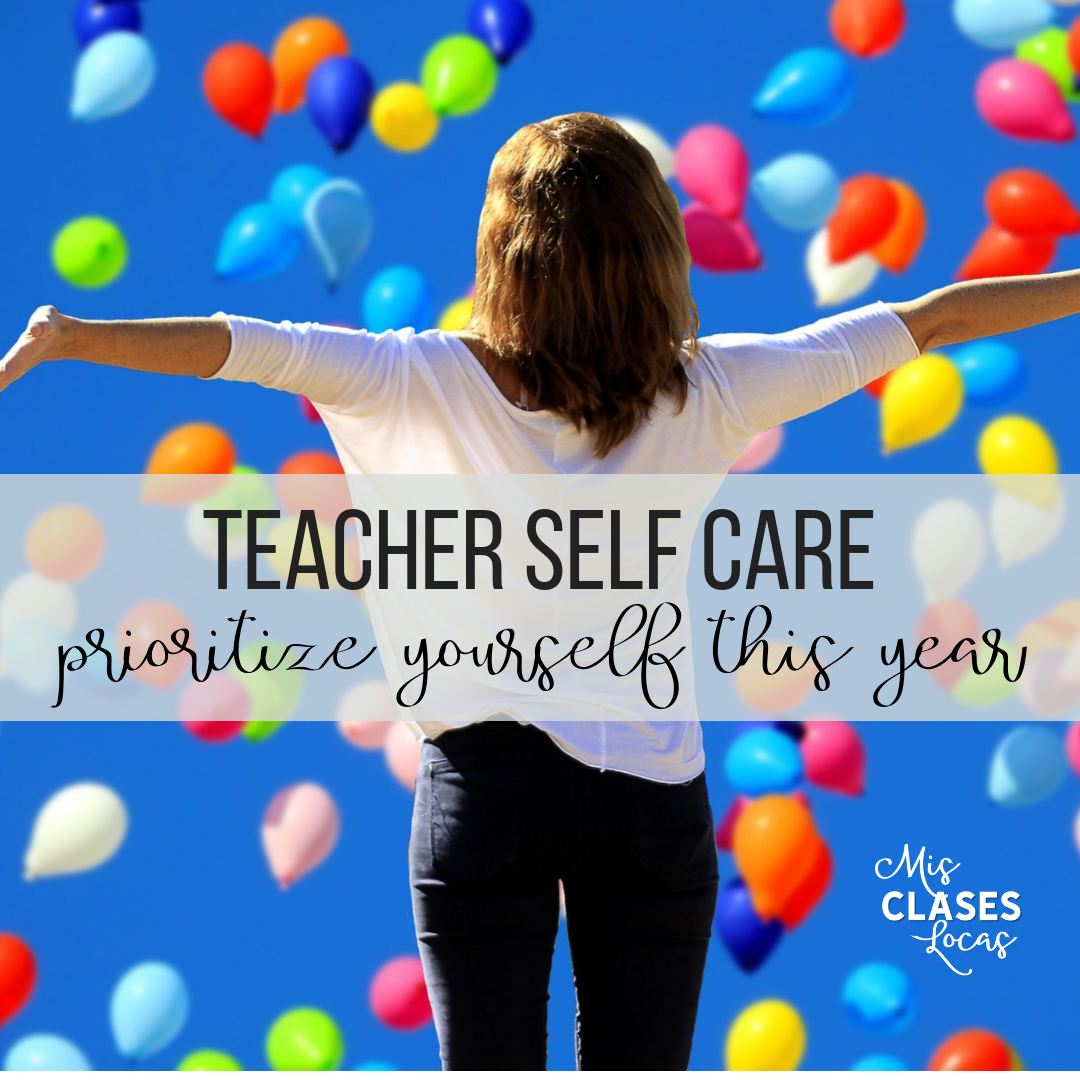 Teacher Self Care – How to prioritize yourself this year