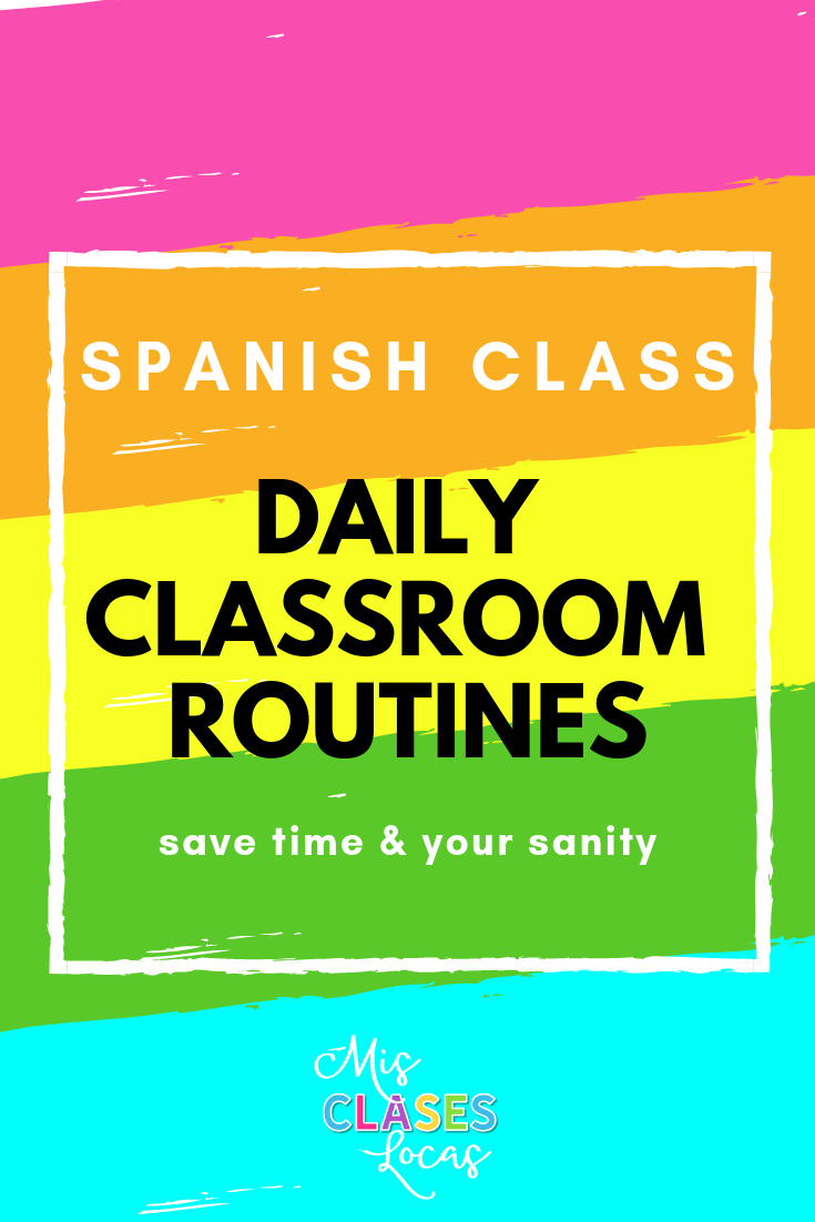 Daily Classroom Routines in Spanish class - shared by Mis Clases Locas