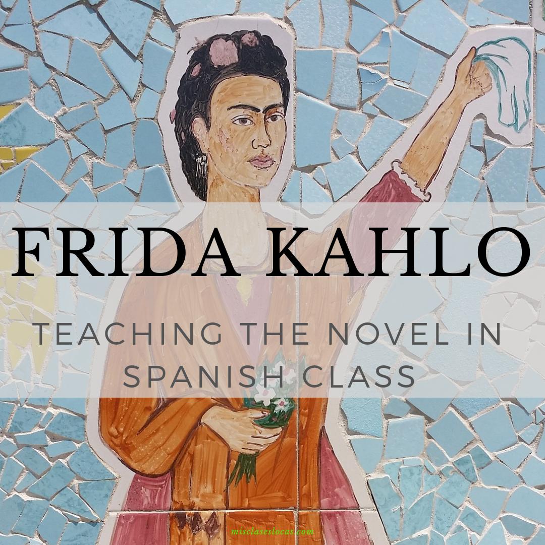 Frida Kahlo in Spanish class – teaching the novel