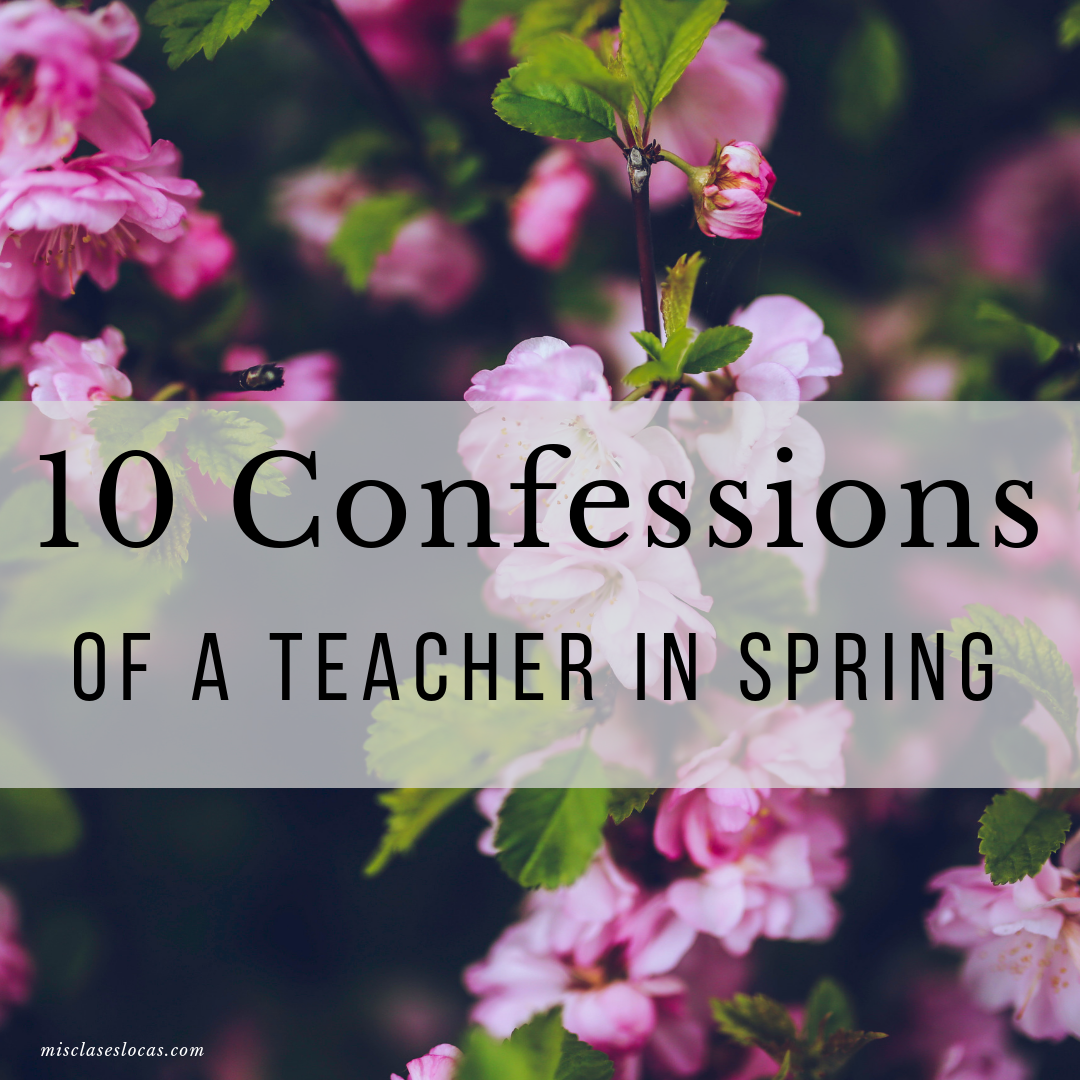 10 Confessions of a Teacher in Spring