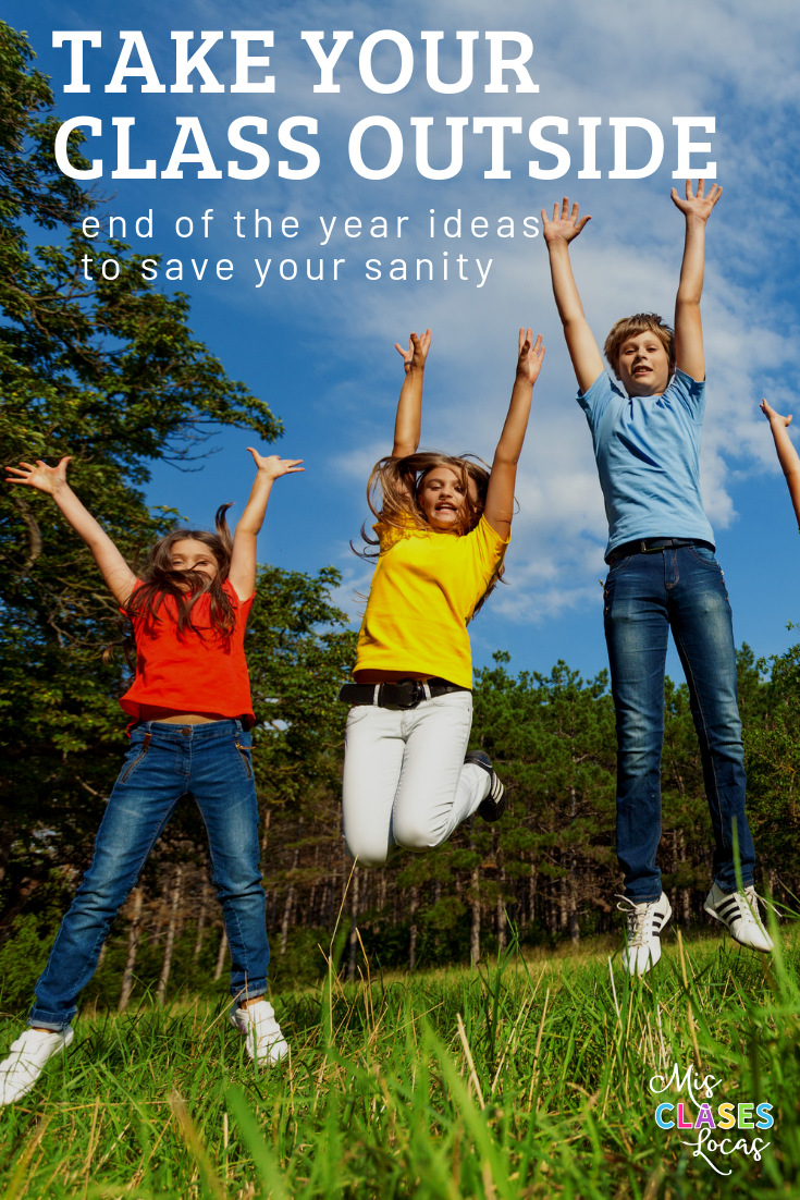 Take your Spanish class outside - end of the year ideas to save your sanity from Mis Clases Locas
