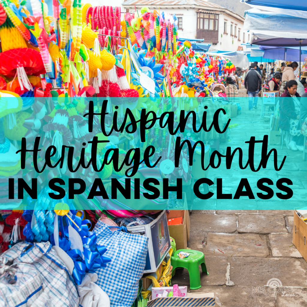 Hispanic Heritage Month in Spanish class shared by Mis Clases Locas