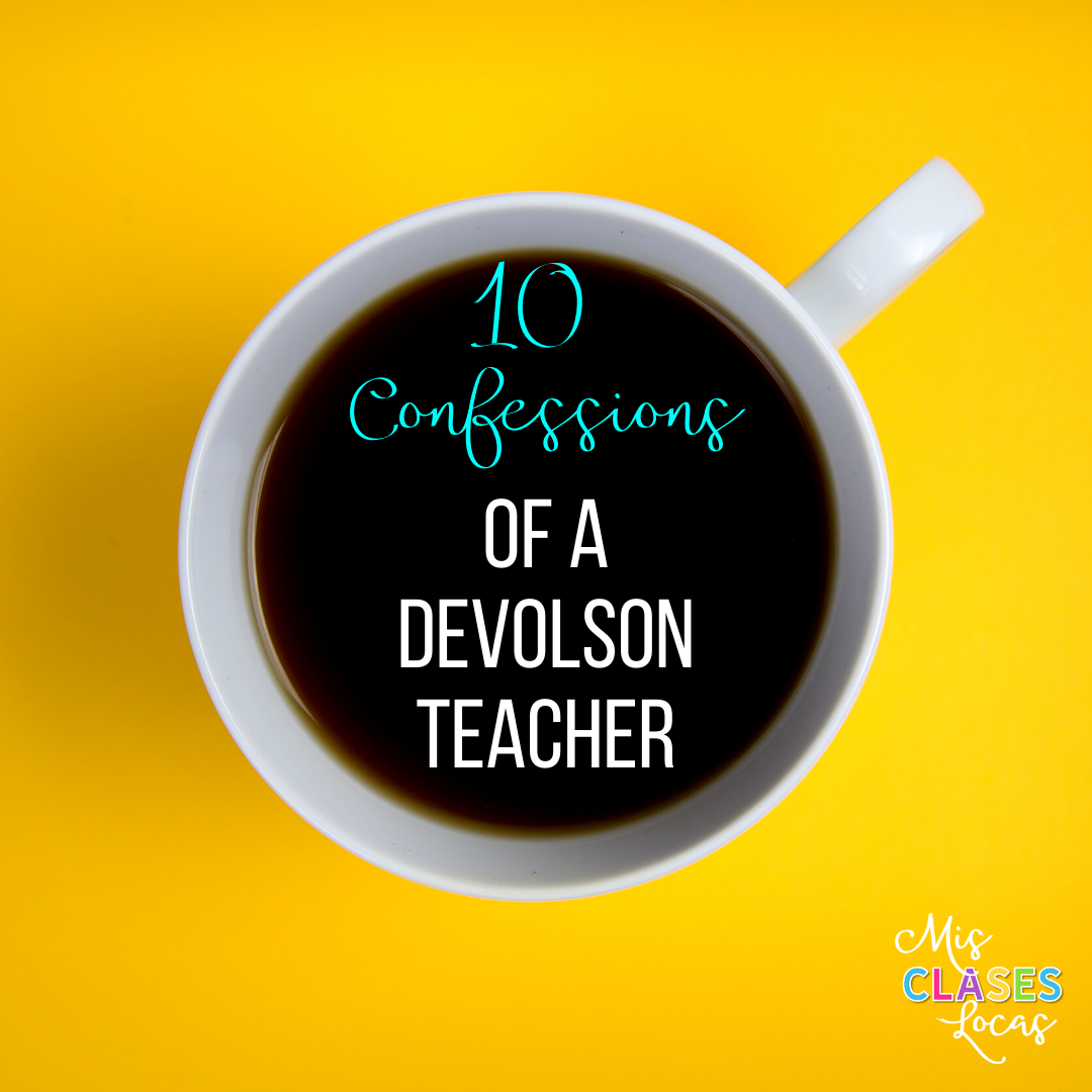 10 Confessions of a DEVOLSON Teacher