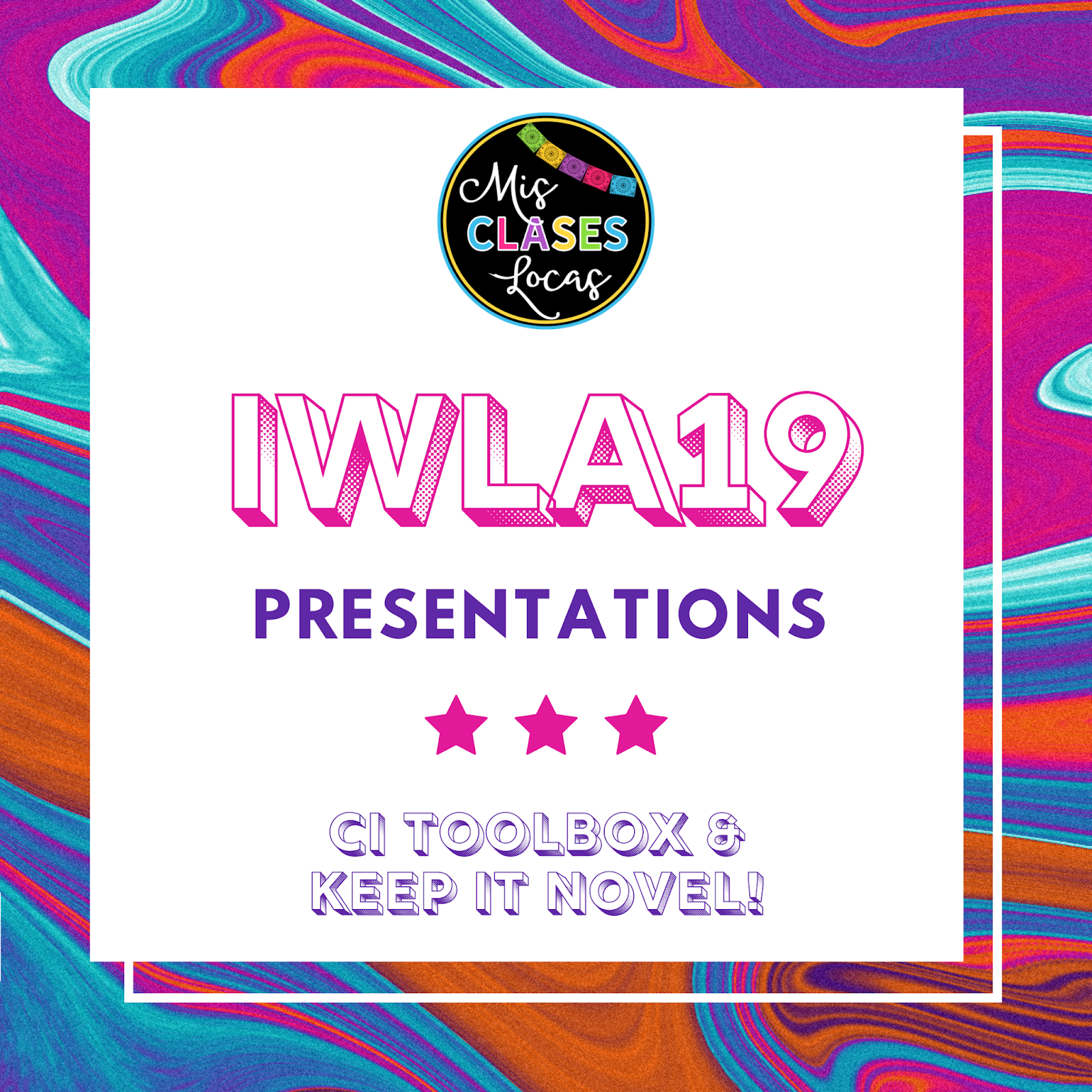 #IWLA19 – Session Resources for Comprehensible Input Presentations