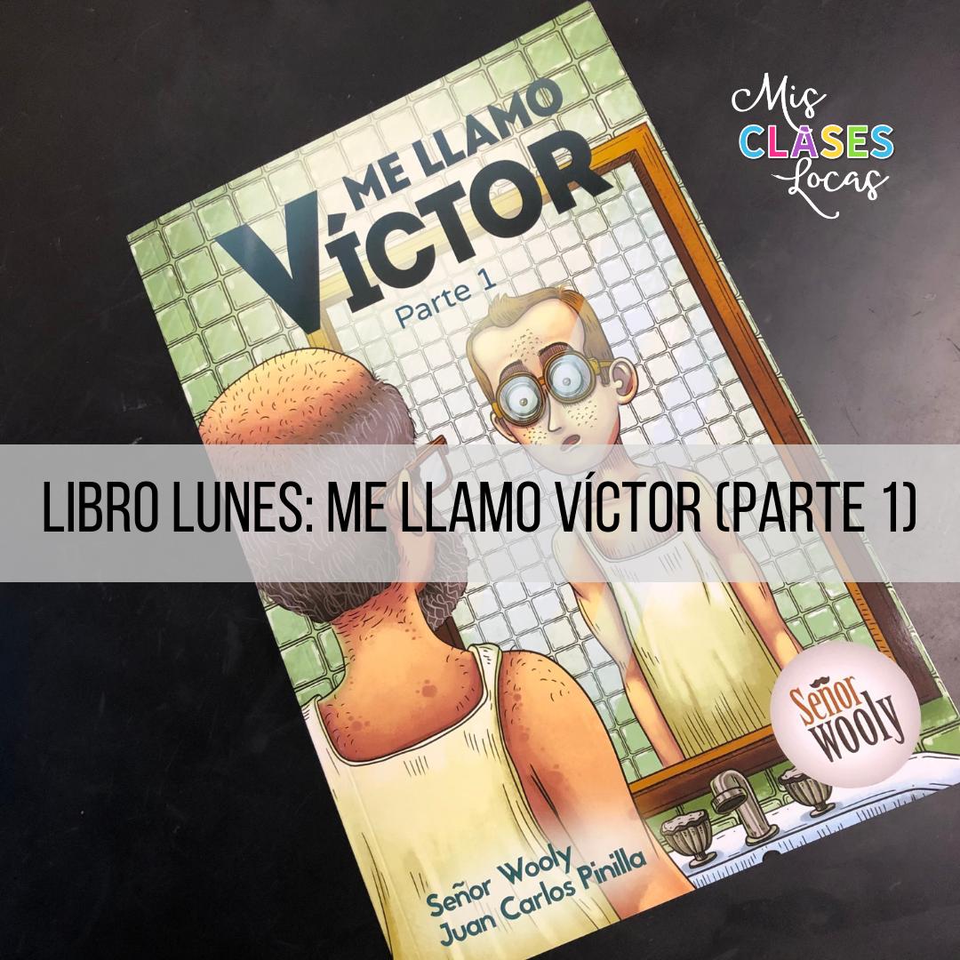 Libro lunes: Me llamo Víctor (parte 1)