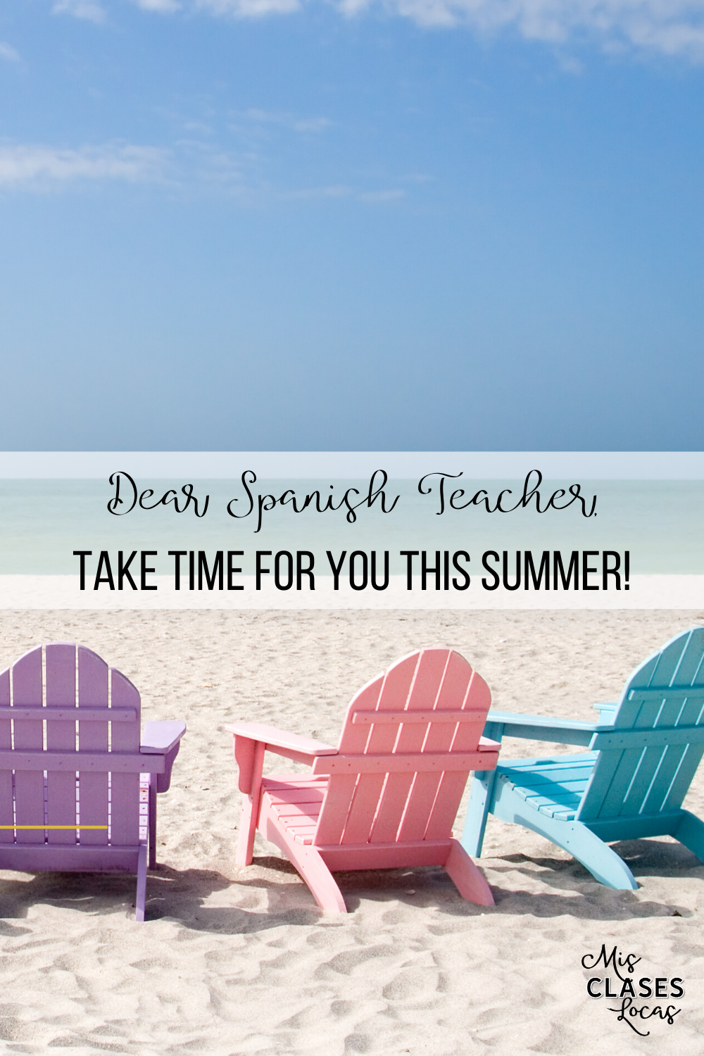 Dear Spanish Teacher, Take time for YOU this summer! - shared by Mis Clases Locas