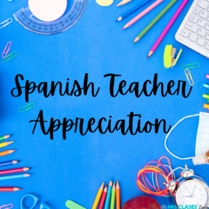 Spanish Teacher Appreciation Blog Post by Mis Clases Locas