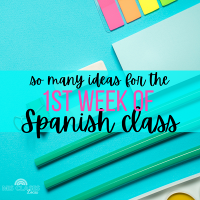 1st Week of Spanish class tons of Ideas