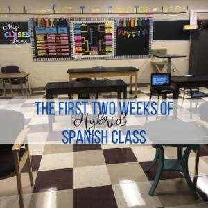 1st 2 weeks of school Hybrid Spanish class