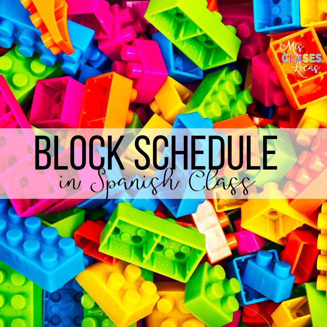 Block Schedule in Spanish class