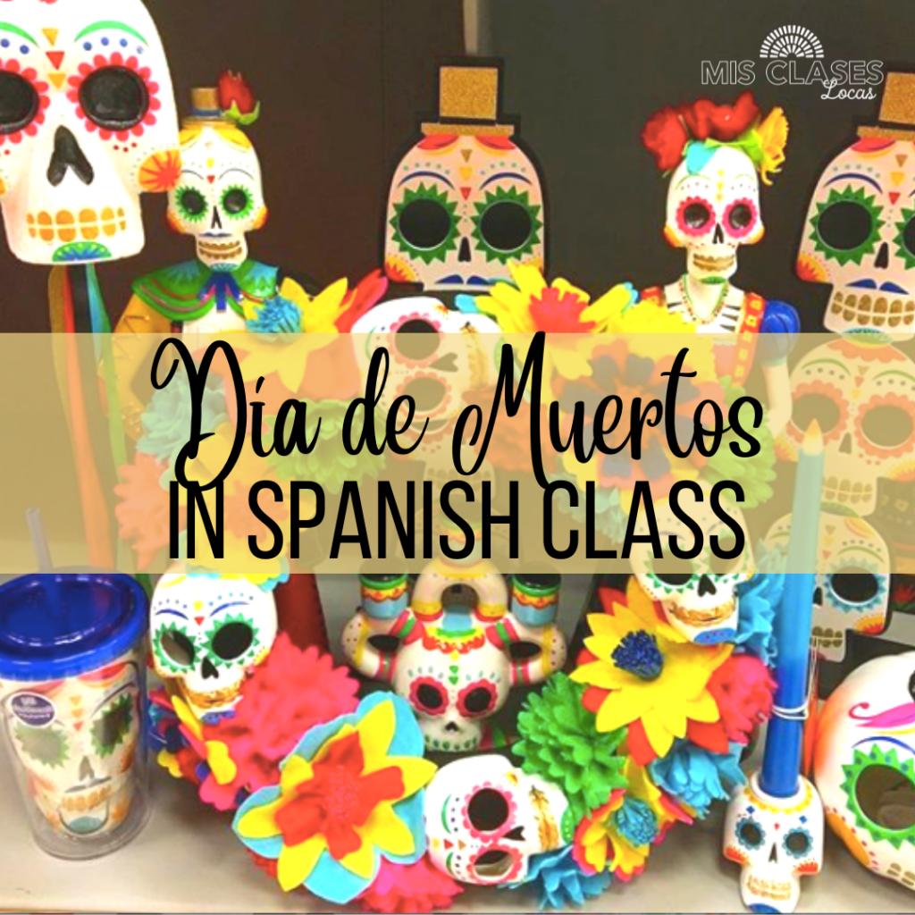 Día de los Muertos ideas for Spanish class from Mis Clases Locas