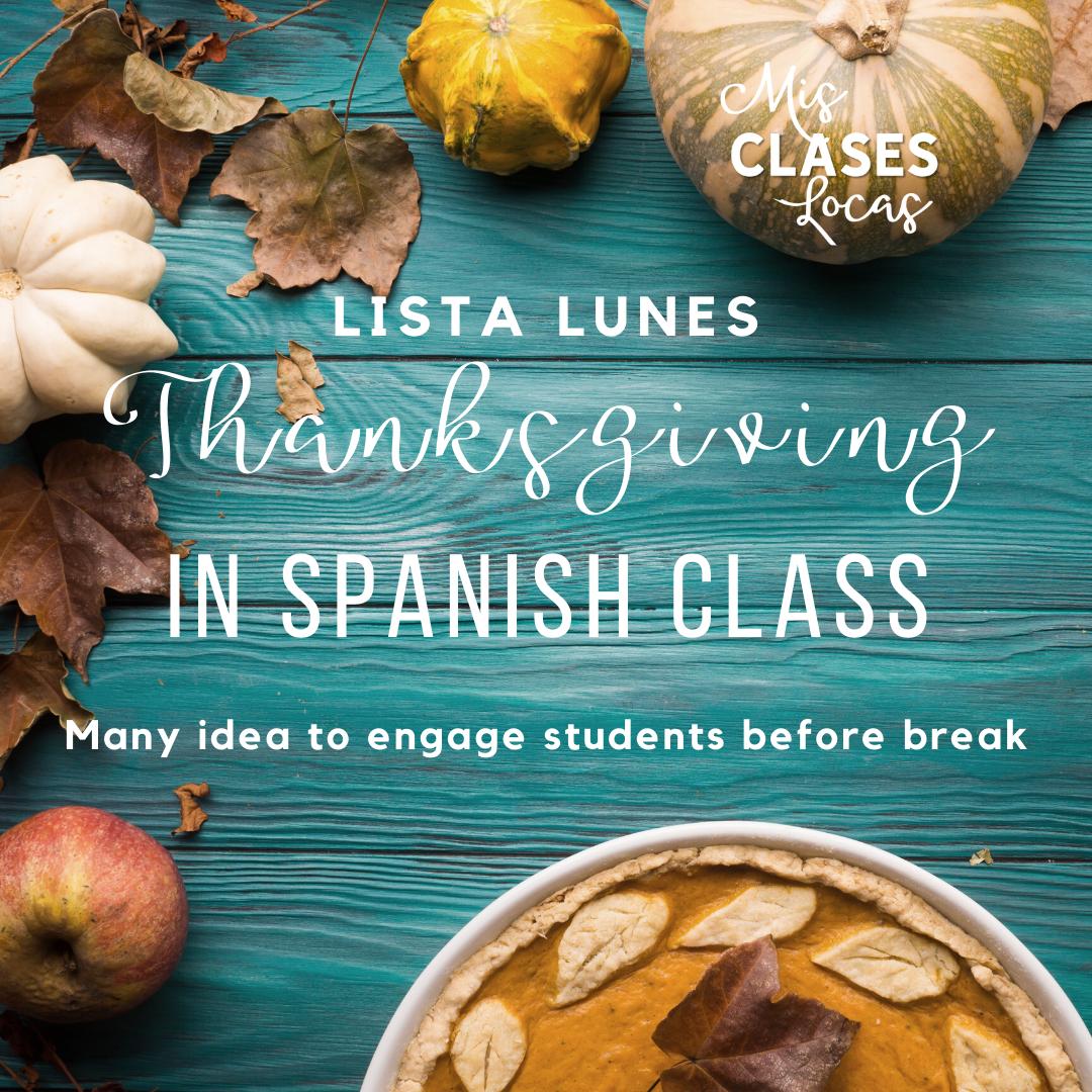 Thanksgiving in Spanish class – lista lunes