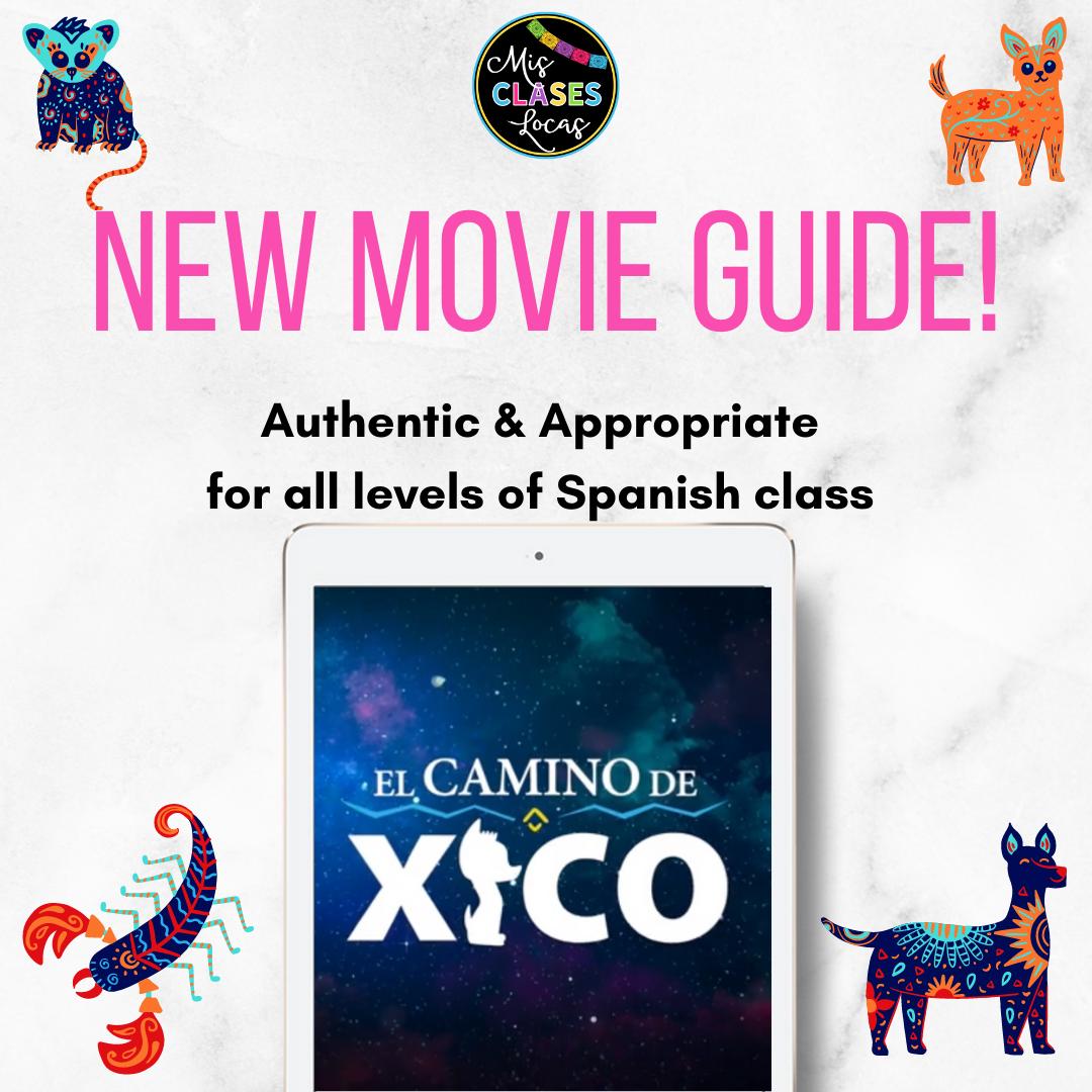El camino de Xico in Spanish Class