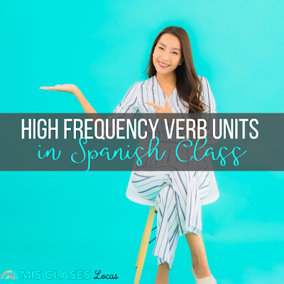 How to use High Frequency Verb Units in Spanish class & French class - Super 7 & Sweet 16 - with Distance Learning Updates - shared by Mis Clases Locas