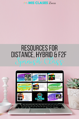 Spanish Resources for Distance Learning, Hybrid, and In Person from Mis Clases Locas