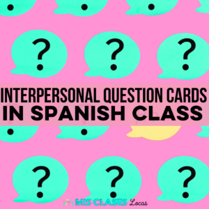 Interpersonal Question Cards for Spanish Class