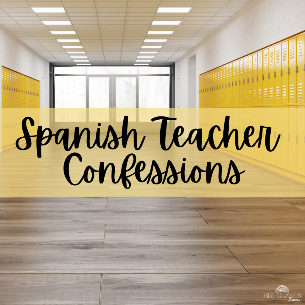 Spanish Teacher confessions shared by Mis Clases Locas