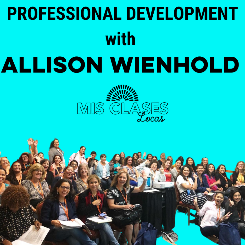 Spanish Teacher Professional Development with Allison Wienhold of Mis Clases Locas