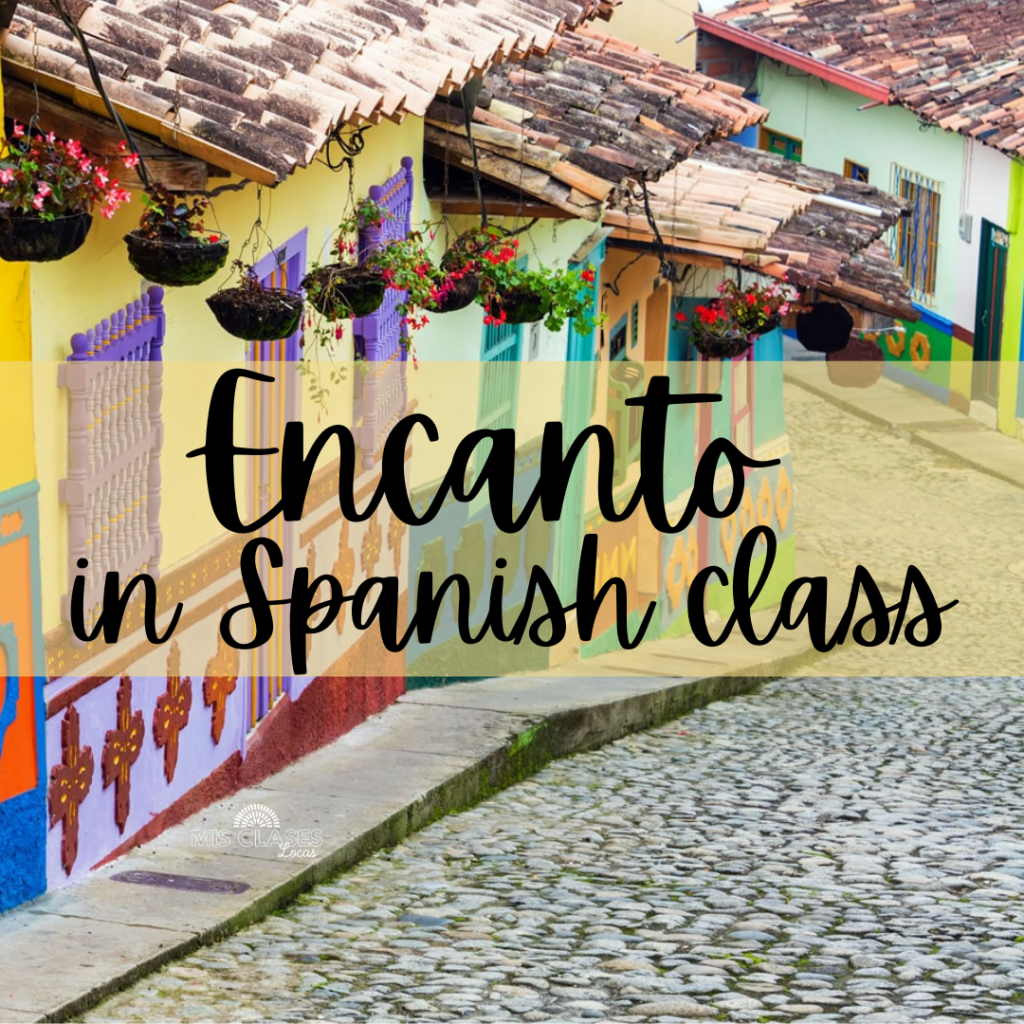 Encanto in Spanish class shared by Mis Clases Locas