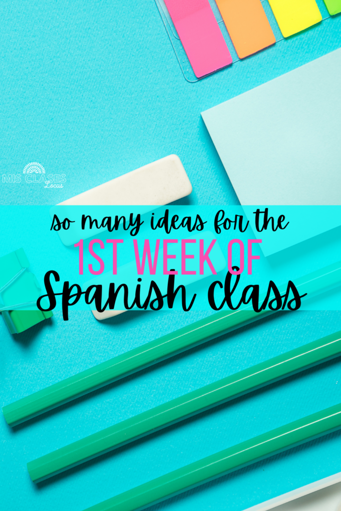 1st week of school ideas for Spanish class blog post by Mis Clases Locas
